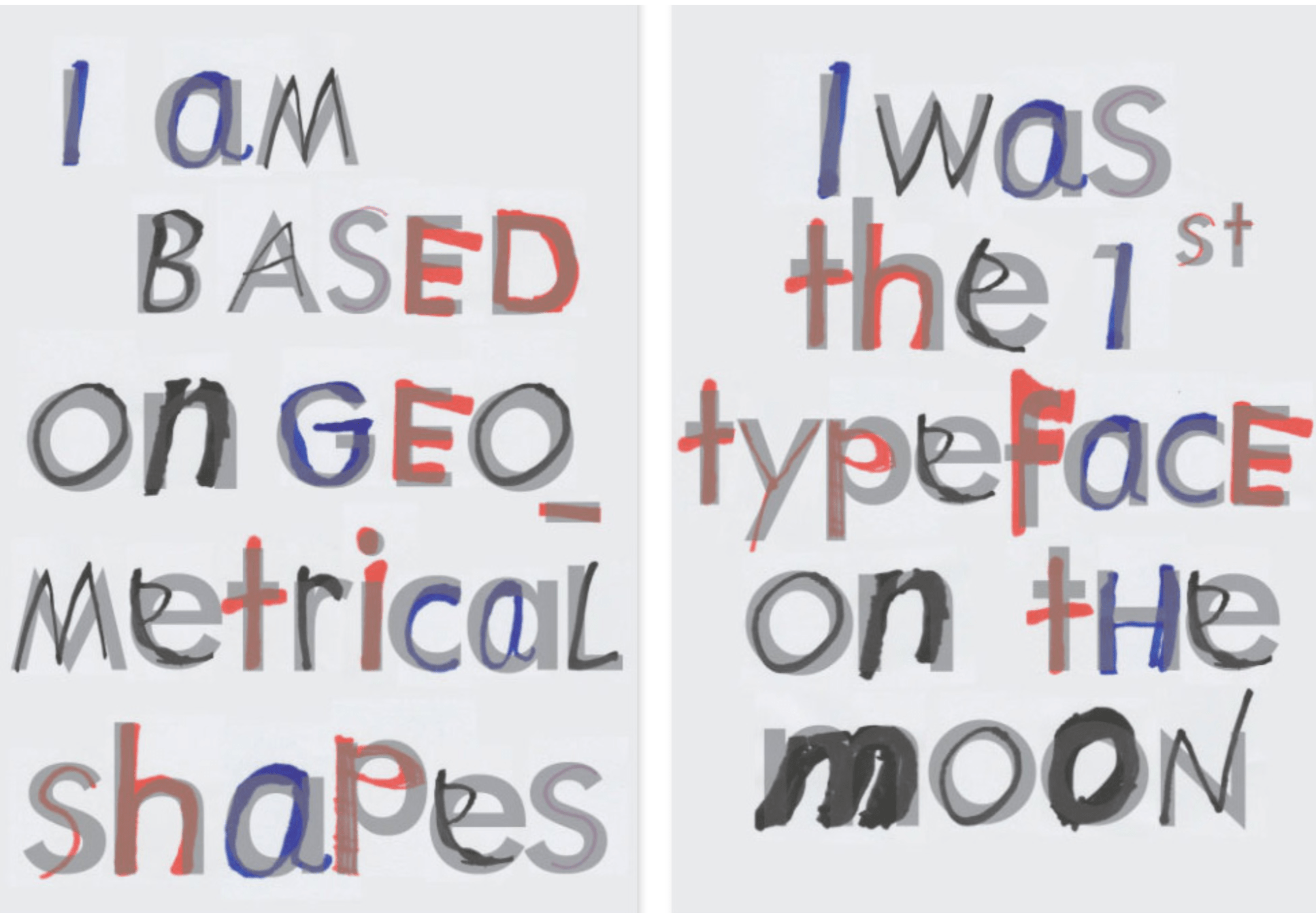 A series of posters in which the playful side of the geometric sans-serif Bauhaus typeface Futura is discovered by letting young children draw all the letter shapes. 2015.